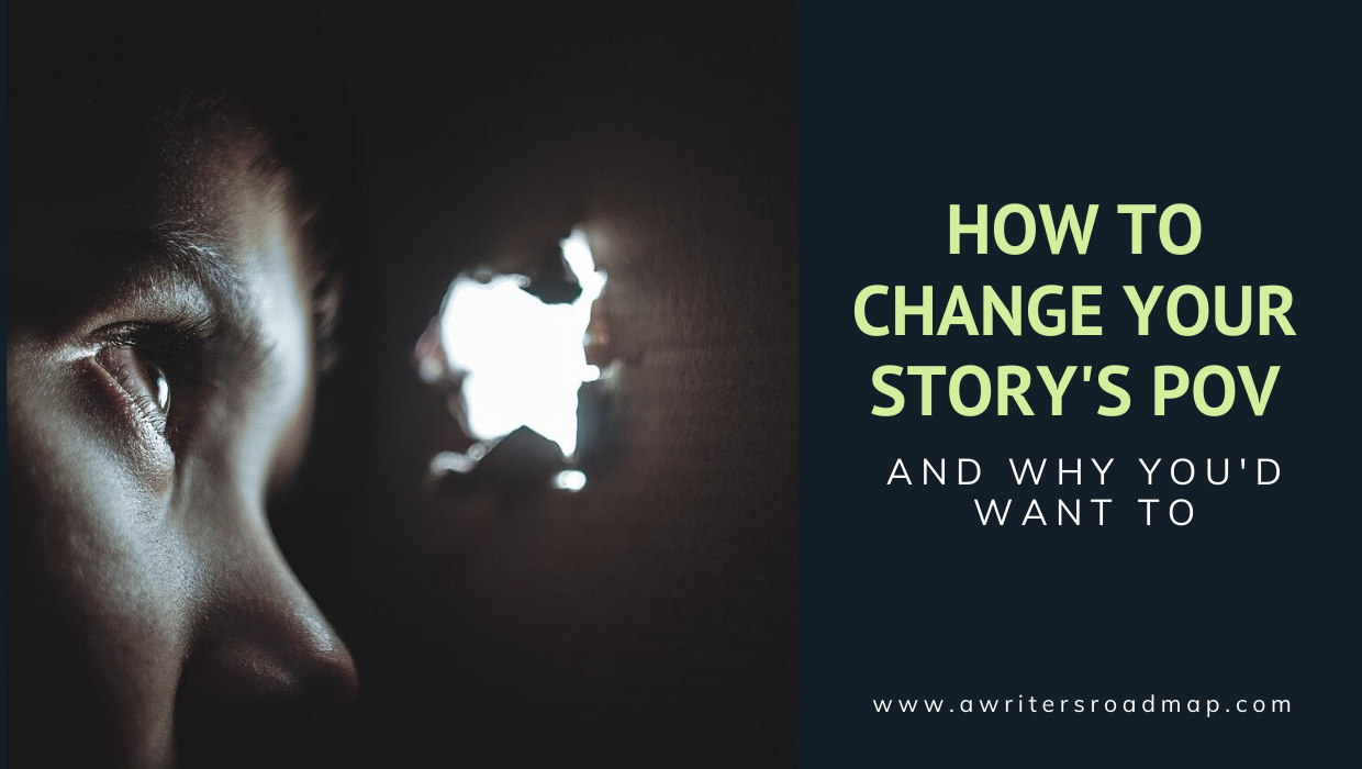 How to Change Your Story's POV–and why you'd want to